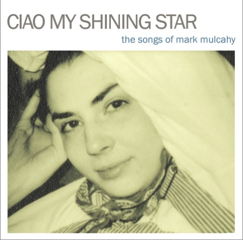 ciao-my-shining-star-mark-mulcahy